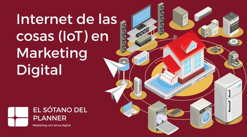 Internet de las cosas (IoT) en Marketing Digital