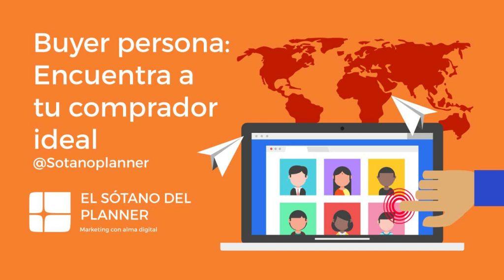 Buyer persona: Encuentra a tu comprador ideal