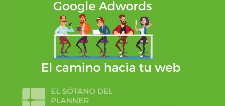 Google AdWords, el camino hacia tu web